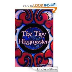 The Tiny Ringmaster by Jennifer L. Clark :)