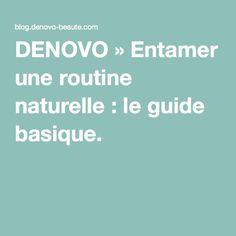 DENOVO » Entamer une routine naturelle : le guide basique.