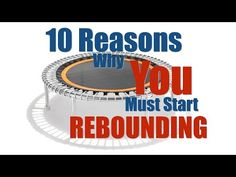 Health and wellness advocates recommend rebounding that strengthens the immune system, flushes toxins, improves health, and helps fight cancer.