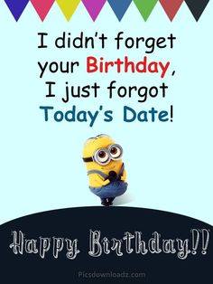 I didn't forget your Birthday, I just forgot Today's Date! Funny Happy birthday wishes. quotes Funny Happy Birthday Wishes for Best Friend – Happy Birthday Quotes Happy Birthday Wishes For A Friend, Happy Birthday For Him, Cool Birthday Wishes, Happy Wishes, Birthday Nephew, Funny Happy Birthdays, Funny Belated Birthday Wishes, Sister Birthday Quotes Funny, Happy Birthday Wishes Friendship
