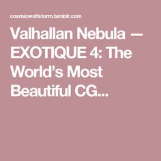 Valhallan Nebula — EXOTIQUE 4: The World's Most Beautiful CG...