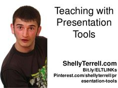 Teaching with Presentation Tools & Apps 2013 by Shelly Terrell, via Slideshare