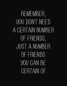 #Truth... The only way to have a friend is to be one. Make a difference today and change someone's life