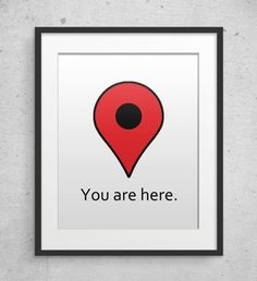 Hey, I found this really awesome Etsy listing at https://www.etsy.com/listing/209503415/geek-art-you-are-here-google-maps-poster
