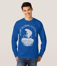 """Stop Global Warming"" The Last Polar Bear Riding a Bike on the Last Iceberg LONG SLEEVE T-SHIRT (Men's and Women's)  Climate Change is not a Hoax! Climate Change is Real!!"