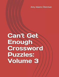 Can't Get Enough Crossword Puzzles: Volume 3 by Amy Adams Elterman Crossword Puzzle Books, Amy Adams, Canning, Home Canning, Conservation