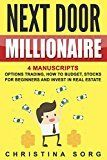 Free Kindle Book -   Next Door Millionaire: 4 Manuscripts - Options Trading, How to Budget, Stocks for Beginners and Invest in Real Estate (Investor, Millionaire Fastlane, Real Estate Investing, Millionaire Mind, Money)  ~ Great pin! For Oahu architectural design visit http://ownerbuiltdesign.com