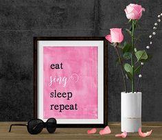 Printable Art, 8x10 print, Eat Sing Sleep Repeat, Printable Wall Art, Instant Download Art, Musician Quote, Musician Gift, Music Art, Sing