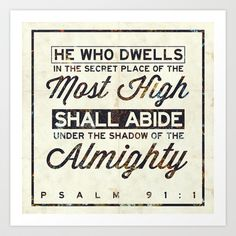 """Psalm 91:1 """"He who dwells in the secret place..."""""""