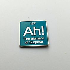 science enamel pin Ah the element of surprise science pin