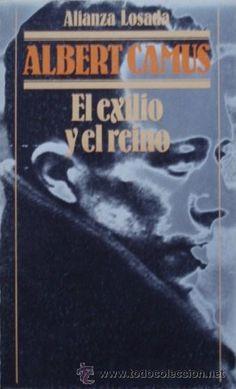 El exilio y el reino/Albert Camus - Alianza/Losada