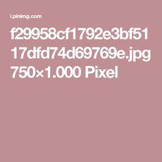 f29958cf1792e3bf5117dfd74d69769e.jpg 750×1.000 Pixel