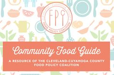 The FPC Community Food Guide is a helpful tool that busts myths about healthy & local food, helps families create heatlhy meal plans & shopping lists, provides the locations of Cuyahoga County Farmers' Markets, and more.