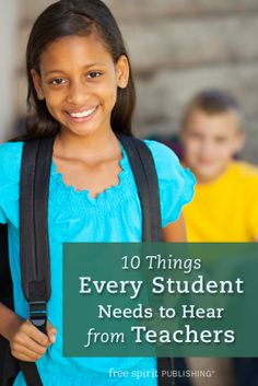Create a classroom space primed for learning and growth with the 10 Things Every Student Needs to Hear from Teachers
