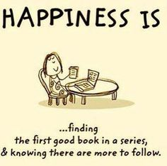 Happiness is reading the first good book in a series and knowing there is more to follow.
