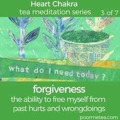 Happy Heart Chakra Wednesday! Here's our tea meditation for today. Forgiveness: the ability to free myself from past hurts and wrongdoings. #heartchakra #chakrahealing #tealover #teameditation