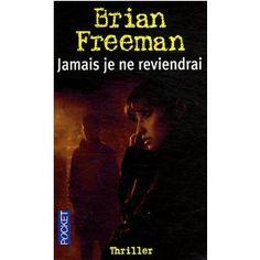 Jamais je ne reviendrai: Amazon.fr: Brian Freeman, Jean-Charles Provost: Livres