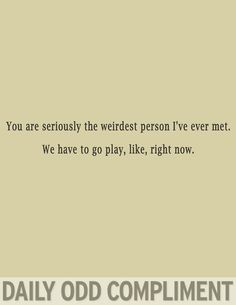 daily odd compliment | Tumblr
