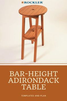 Tall height is perfectly matched for our Bar Height Adirondack Chairs. Buy the optional stainless steel hardware pack for the ultimate in convenience! #CreateWithConfidence #BarHeight #AdirondackTable #WoodworkingTemplates #WoodworkingPlan
