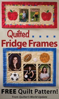 Quilted Fridge Frames Download from Quilter's World newsletter. Click on the photo to access the free pattern. Sign up for this free newsletter here: AnniesNewsletters.com.