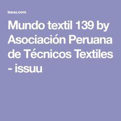 Mundo textil 139 by Asociación Peruana de Técnicos Textiles - issuu