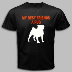 MY BEST FRIENDS A PUG SHIRT