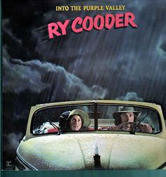Ry Cooder - Into the Purple Valley The way this guy reinterprets the dreams of others is utterly magical.  His version of  'Billy the Kid'  can't be beat (try as I might).