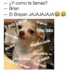 """Hasta los que se llaman """"Brian"""" están cansados de que les digan """"El Brayan""""."""