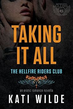 Taking It All: A Hellfire Riders MC Romance (The Motorcycle Clubs Book 6), http://www.amazon.com/dp/B00OV3LT52/ref=cm_sw_r_pi_awdm_Dnguub1ME130C