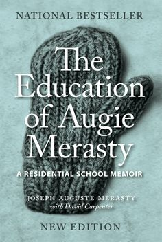 Buy The Education of Augie Merasty: A Residential School Memoir by David Carpenter, Joseph Auguste Merasty and Read this Book on Kobo's Free Apps. Discover Kobo's Vast Collection of Ebooks and Audiobooks Today - Over 4 Million Titles! Residential Schools Canada, Indian Residential Schools, Aboriginal Education, Indigenous Education, Indigenous Knowledge, Mosaic Books, Good Books, Books To Read, Children's Books