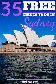 See the spectacular Sydney Opera House from every angle - 35 Free Things to Do in Sydney - The Trusted Traveller