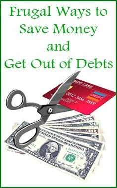 Frugal Ways to Save Money: Tips for Getting Out of Debts