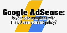 Does Your Site Comply With the EU User Consent Policy? Did You Know Facts, Data Collection, Losing You, Blog Tips, Writer, Journey, How To Apply, Self, Writers