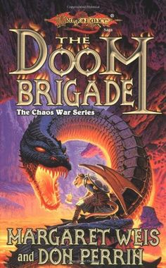 The Doom Brigade (Dragonlance Kang's Regiment, Vol. 1) (1998) – Margaret Weis & Don Perrin $9.99  Condition: Used – Very Good  The fearless draconians of the War of the Lance have retired from the field of battle to a pleasant valley in the Kharolis Mountains. Well, it would be pleasant, if it weren't for some dwarves, whose irritating feuding prevents the draconians from realizing their greatest hope — the ability to continue their doomed race.