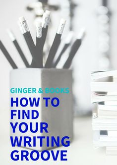 How to Find Your Writing Groove