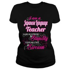 Japanese Language Teacher I Am Allergic To Stupidity I Break Out In Sarcasm T-Shirts, Hoodies. GET IT ==► https://www.sunfrog.com/Names/Japanese-Language-Teacher--Sweet-Heart-Black-Ladies.html?id=41382