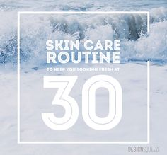 Skin Care Regimen for 30 Year Olds | DesignSqueeze