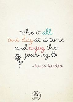 Take one day at a time | relax & breathe life inspirational quotes