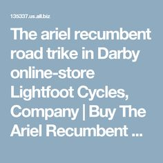 The ariel recumbent road trike in Darby online-store Lightfoot Cycles, Company | Buy The Ariel Recumbent Road Trike Darby (USA) | Lightfoot Cycles, Company : Allbiz