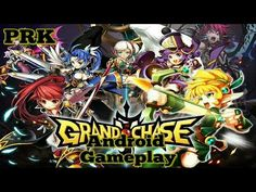 GRAND CHASE M Gameplay on Android / Partida de GRAND CHASE M en Android - Prking0707 - YouTube #androidgame #android #mobile #gaming