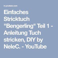 """Einfaches Stricktuch """"Bengerling"""" Teil 1 - Anleitung Tuch stricken, DIY by NeleC. - YouTube"""