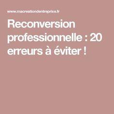 Reconversion professionnelle : 20 erreurs à éviter !