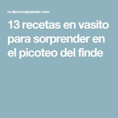 13 recetas en vasito para sorprender en el picoteo del finde Tapas, Food, Appetizer Recipes, Pretzels, Beverage, Healthy Recipes, Meals