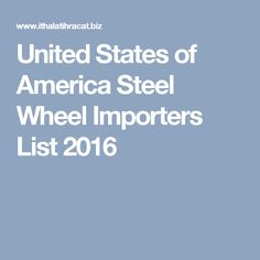 United States of America  Steel Wheel Importers List 2016