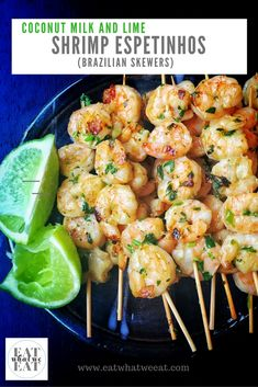 Coconut and Lime Espetinhos (Brazilian skewers):  shrimp marinated in coconut milk, garlic, herbs and finished with lime juice.