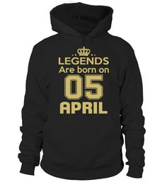 LEGENDS ARE BORN ON 05 APRIL