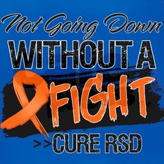 We need a cure. RSD / CRPS Awareness