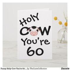 60 Diy 40th Birthday Card, 60th Birthday Greetings, Cricut Birthday Cards, Cow Birthday, Unique Birthday Cards, Happy 60th Birthday, Bday Cards, Birthday Cards For Mum, Funny Birthday Cards
