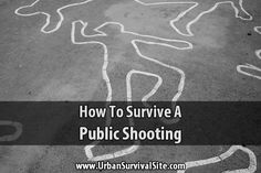 How To Survive A Public Shooting