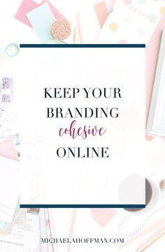 How to make sure your branding stays cohesive online - Michaela Hoffman Personal Branding, Branding Your Business, Creative Business, Business Tips, Business Cards, Build Your Brand, Creating A Brand, Blog Logo, Brand You